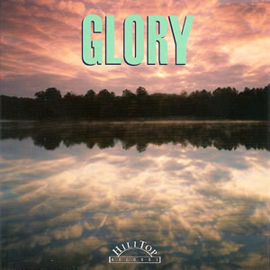 Glory by Hilltop Records